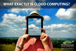 What Exactly Is Cloud Computing