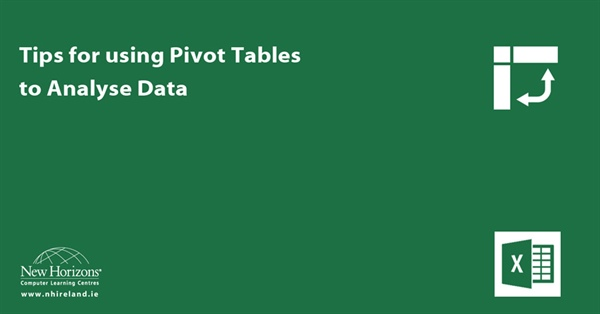 Tips for using Pivot Tables to Analyse Data