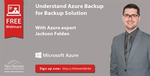 Webinar Recording -  Understanding Azure Backup for Backup Solution