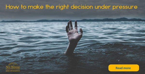 Tips to make the right decision under pressure