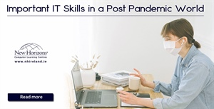 IT Skills to Master in a Post Pandemic World