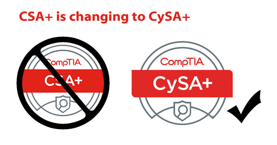 Comptias Cybersecurity Analyst Is Changing From Csa To Cysa Ireland