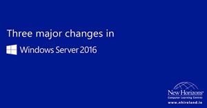 Windows Server 2016 – 3 major changes