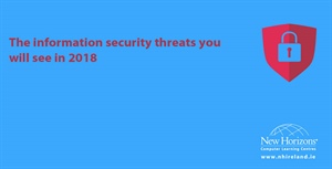 The information security threats you will see in 2018