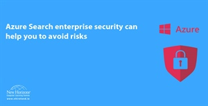 Azure Search enterprise security can help you to avoid risks